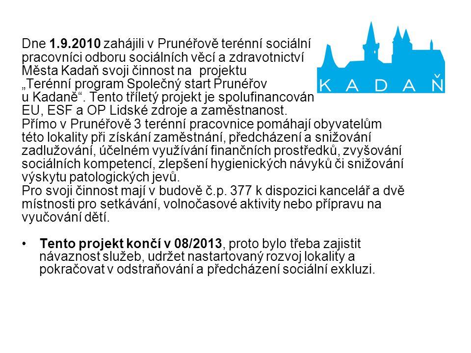 Dne 1.9.2010 zahájili v Prunéřově terénní sociální