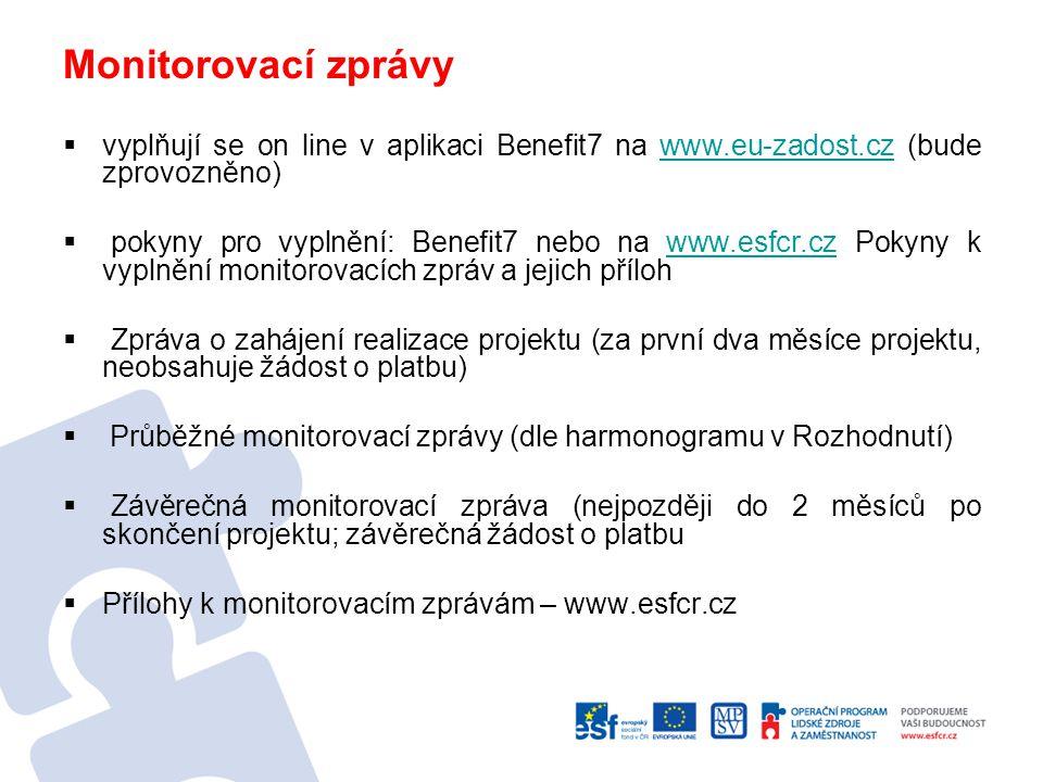 Monitorovací zprávy vyplňují se on line v aplikaci Benefit7 na www.eu-zadost.cz (bude zprovozněno)