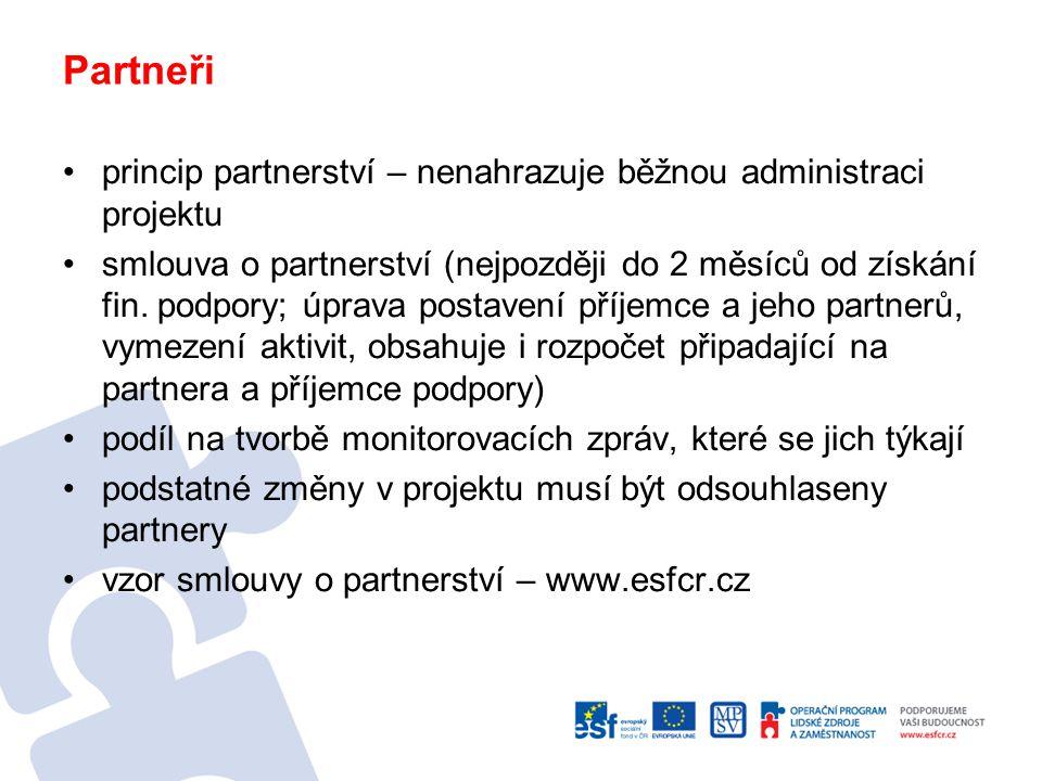 Partneři princip partnerství – nenahrazuje běžnou administraci projektu.