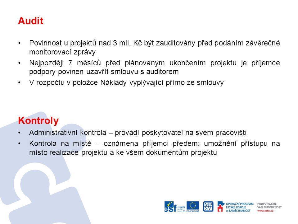 Audit Povinnost u projektů nad 3 mil. Kč být zauditovány před podáním závěrečné monitorovací zprávy.