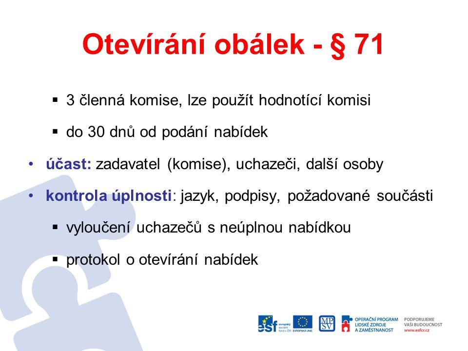 Otevírání obálek - § 71 3 členná komise, lze použít hodnotící komisi