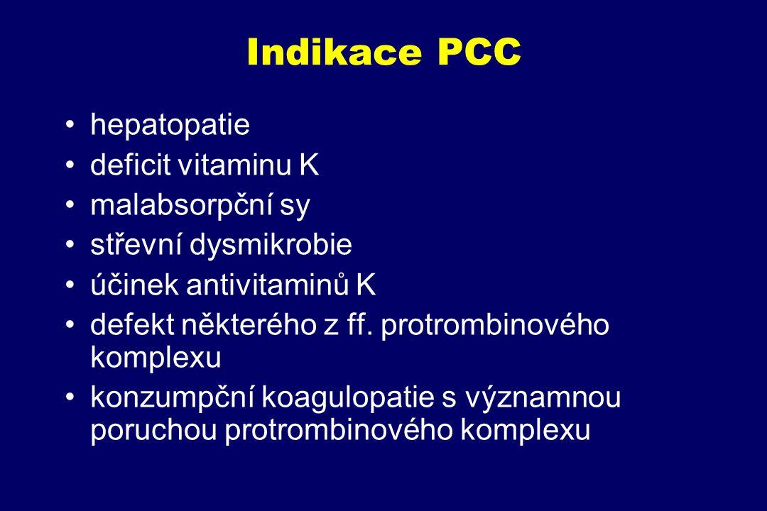 Indikace PCC hepatopatie deficit vitaminu K malabsorpční sy