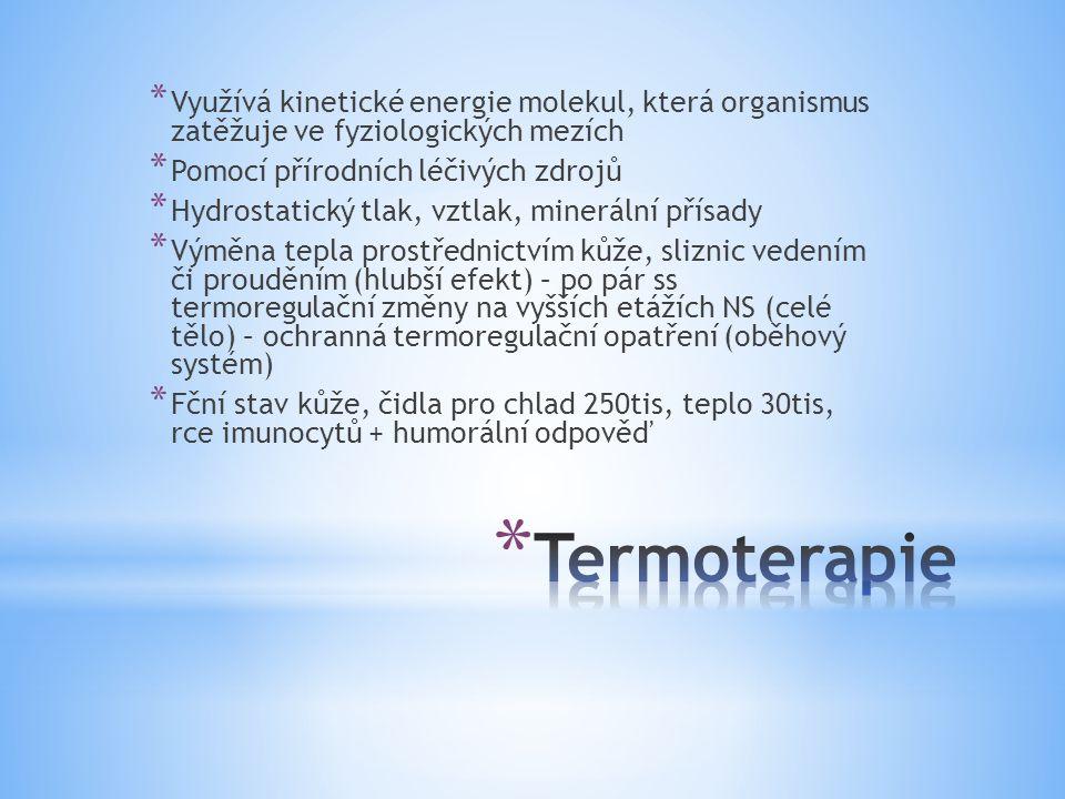 Využívá kinetické energie molekul, která organismus zatěžuje ve fyziologických mezích