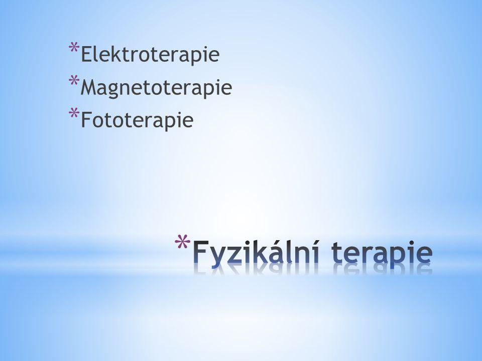Elektroterapie Magnetoterapie Fototerapie Fyzikální terapie