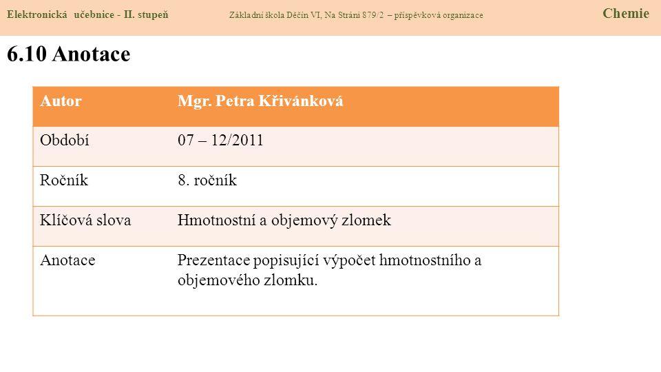 6.10 Anotace Autor Mgr. Petra Křivánková Období 07 – 12/2011 Ročník