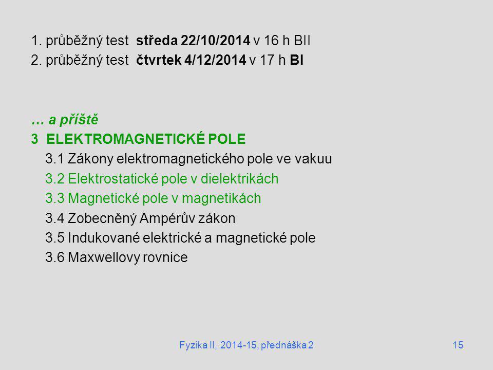 1. průběžný test středa 22/10/2014 v 16 h BII