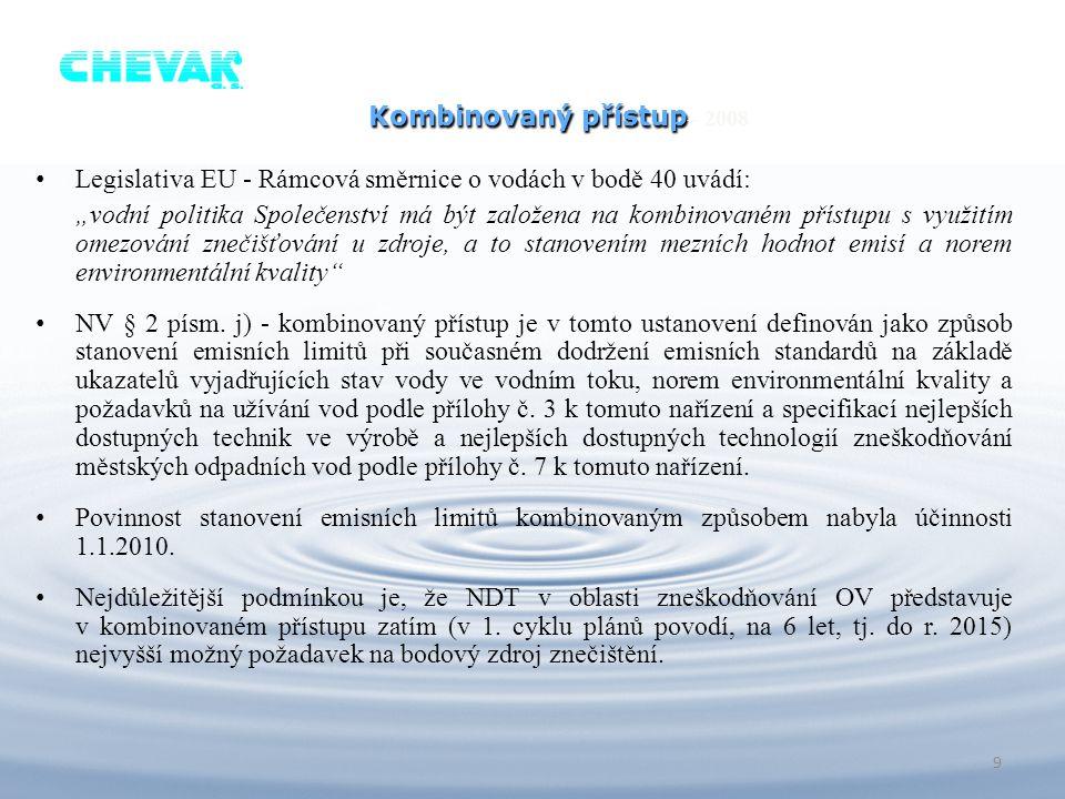 Kombinovaný přístup– 2008 Legislativa EU - Rámcová směrnice o vodách v bodě 40 uvádí: