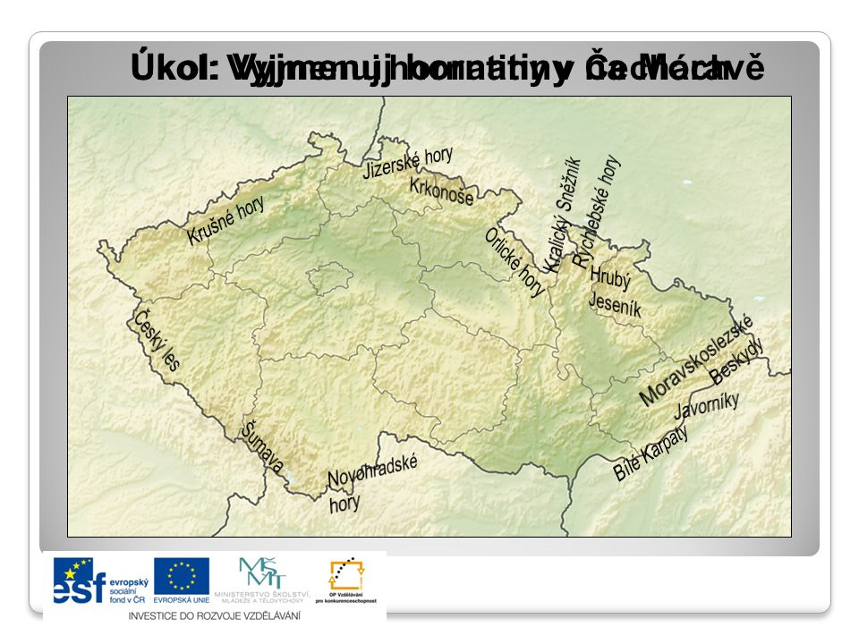 Úkol: Vyjmenuj hornatiny v Čechách