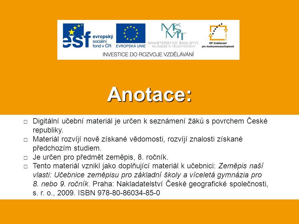 Anotace: Digitální učební materiál je určen k seznámení žáků s povrchem České republiky.