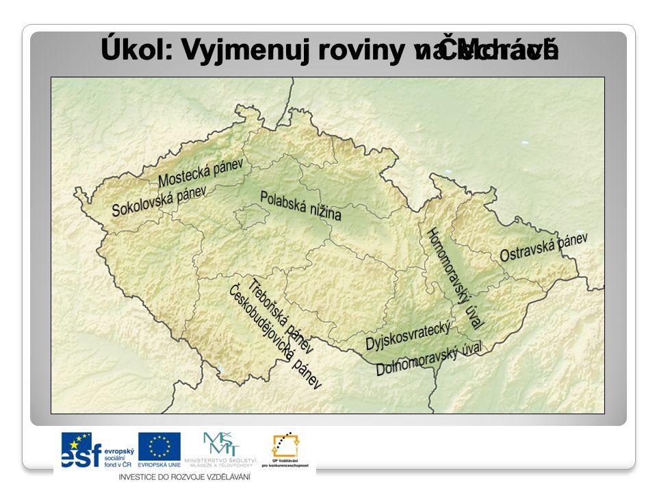 Úkol: Vyjmenuj roviny v Čechách
