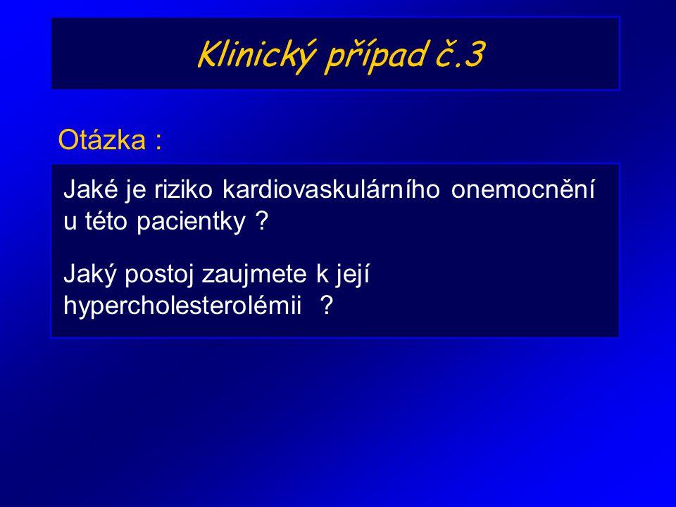 Klinický případ č.3 Otázka :