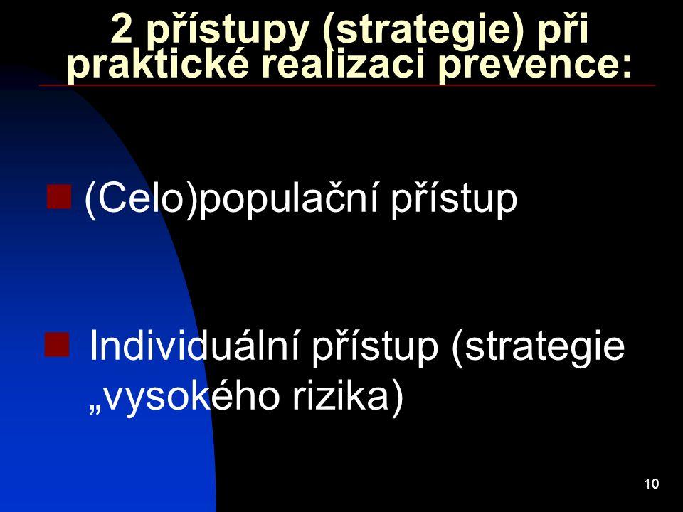 2 přístupy (strategie) při praktické realizaci prevence: