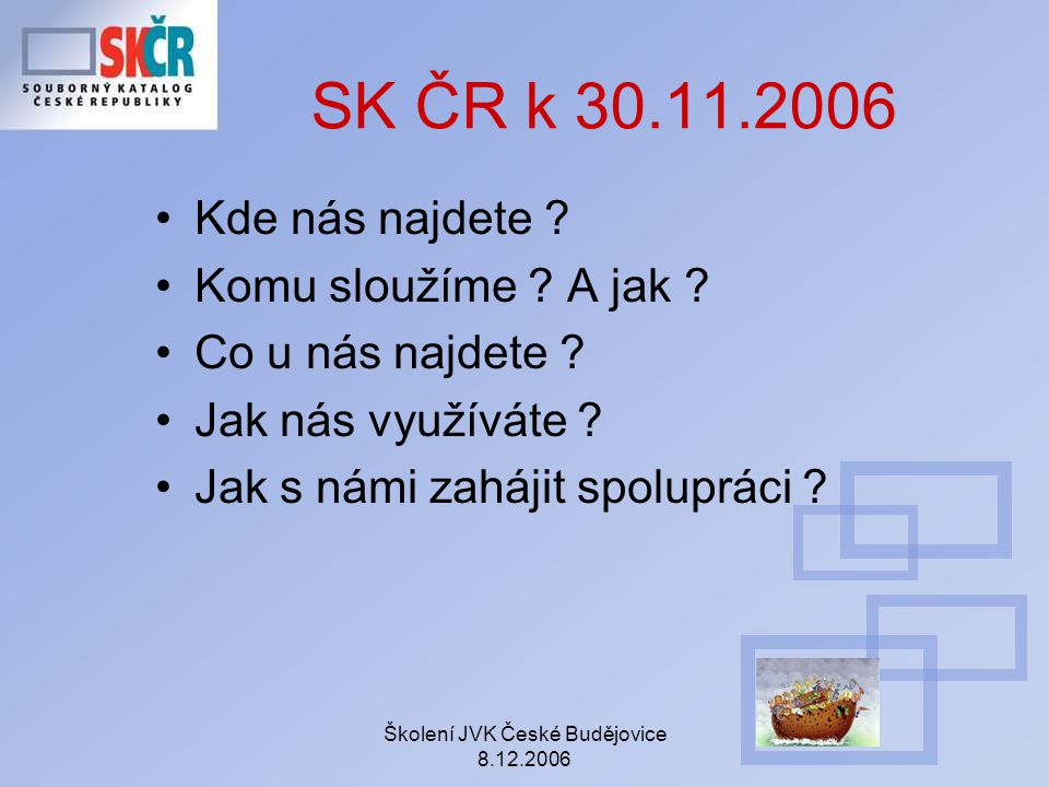 Školení JVK České Budějovice 8.12.2006