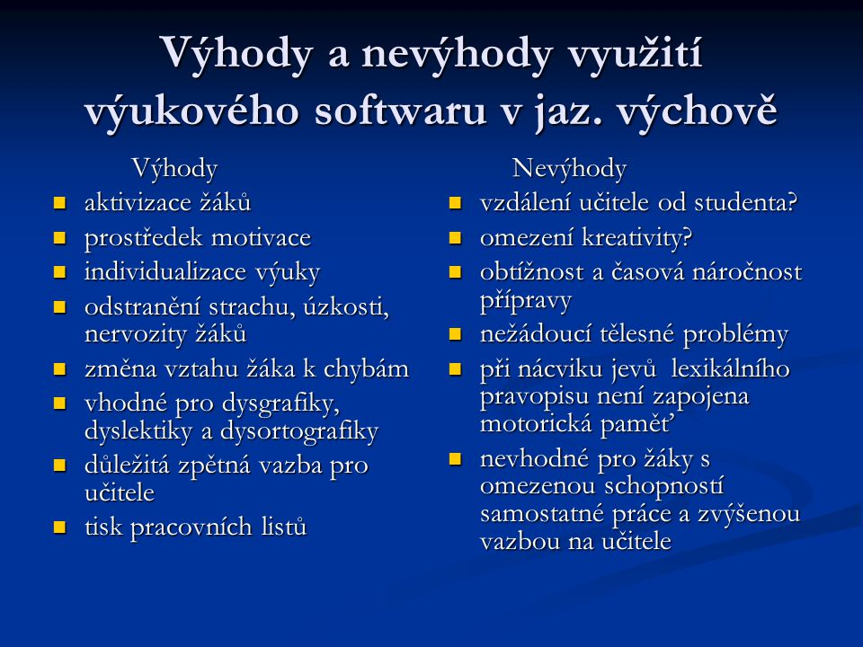 Výhody a nevýhody využití výukového softwaru v jaz. výchově