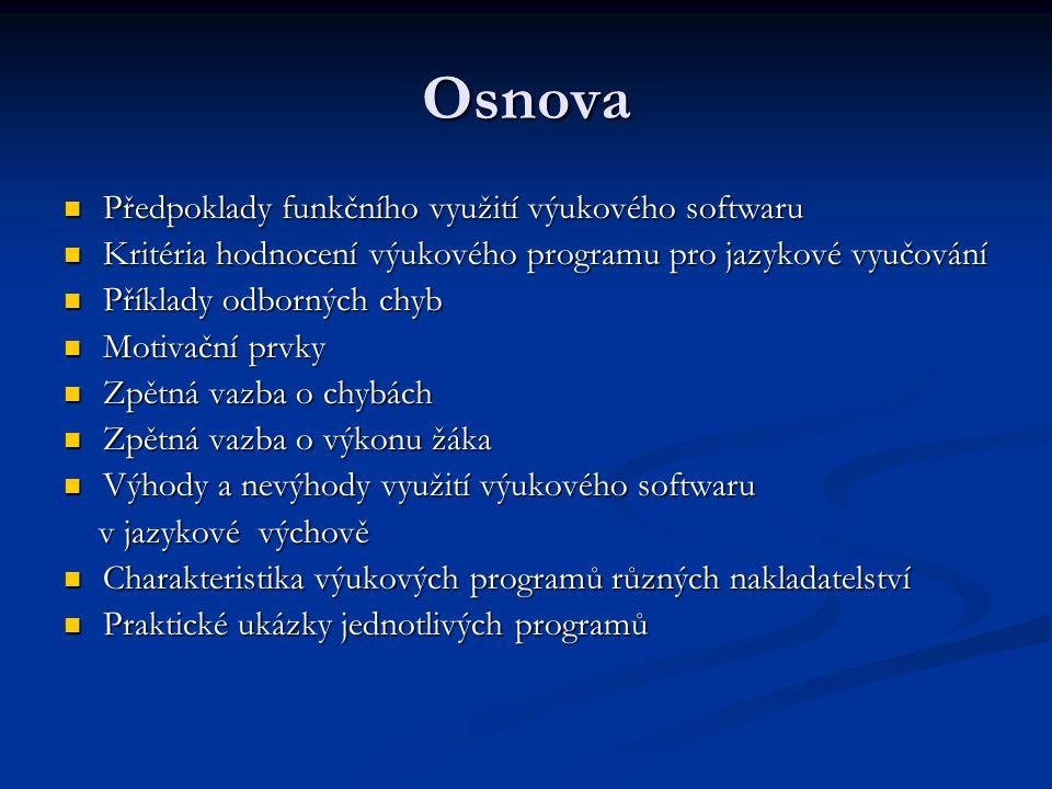 Osnova Předpoklady funkčního využití výukového softwaru