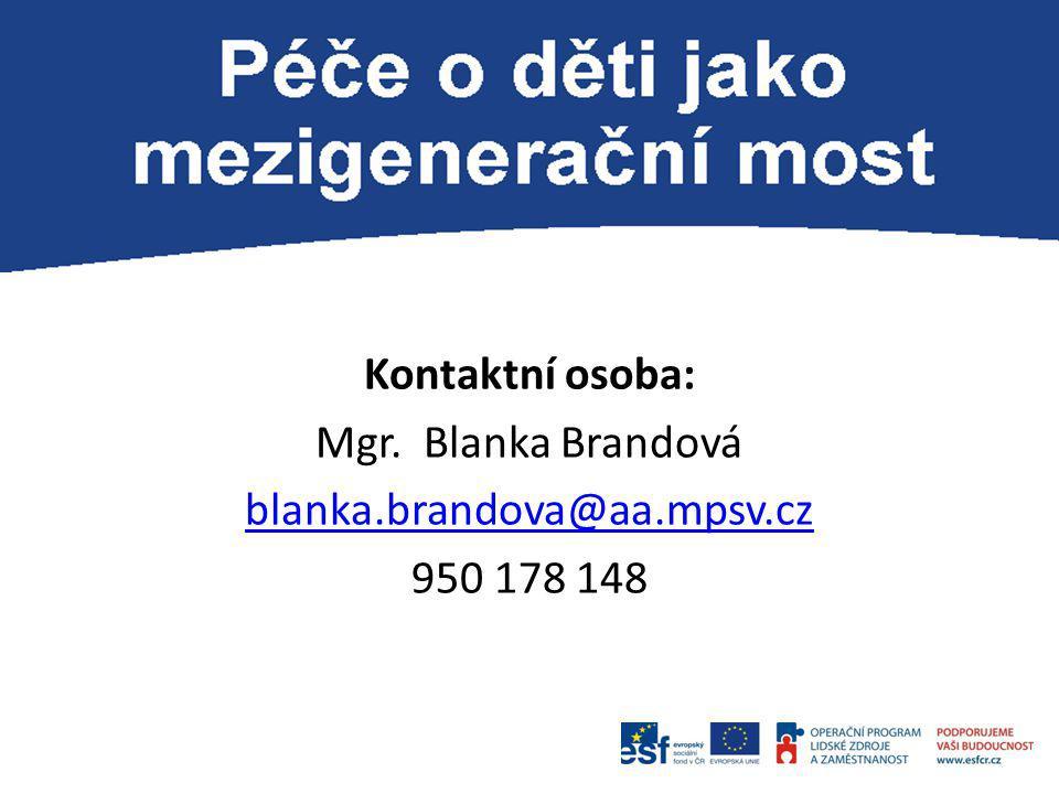 Kontaktní osoba: Mgr. Blanka Brandová blanka. brandova@aa. mpsv