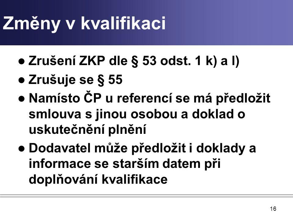 Změny v kvalifikaci Zrušení ZKP dle § 53 odst. 1 k) a l)