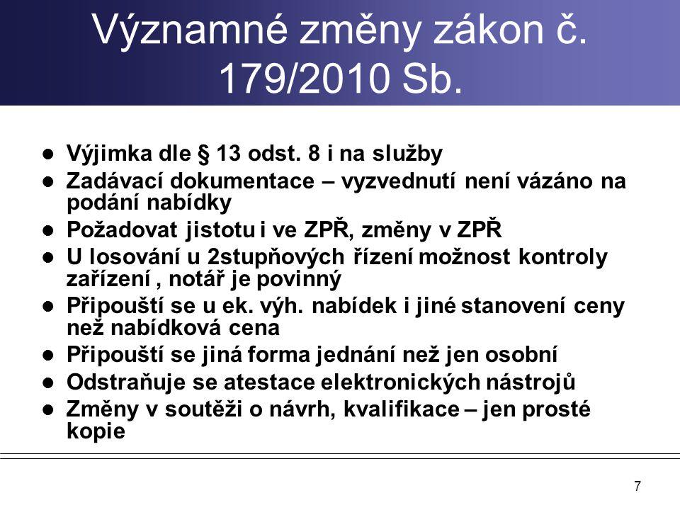 Významné změny zákon č. 179/2010 Sb.