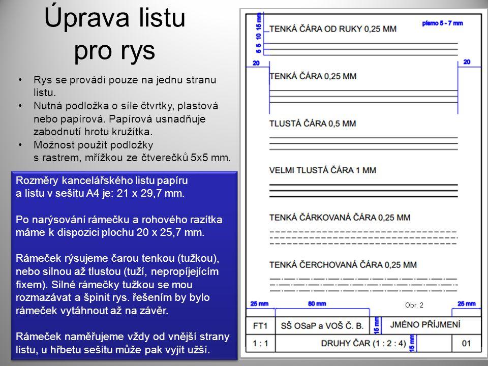 Úprava listu pro rys Rys se provádí pouze na jednu stranu listu.