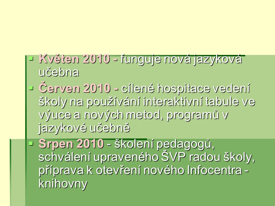 Květen 2010 - funguje nová jazyková učebna