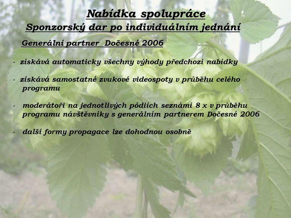 Sponzorský dar po individuálním jednání Generální partner Dočesné 2006