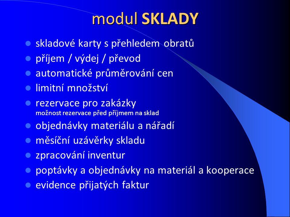 modul SKLADY skladové karty s přehledem obratů příjem / výdej / převod