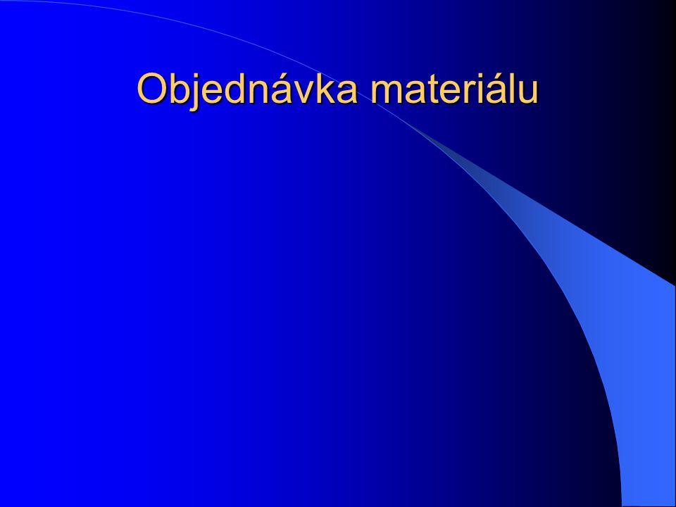 Objednávka materiálu