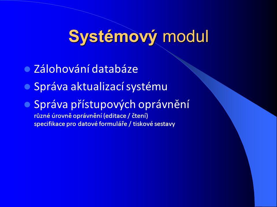 Systémový modul Zálohování databáze Správa aktualizací systému