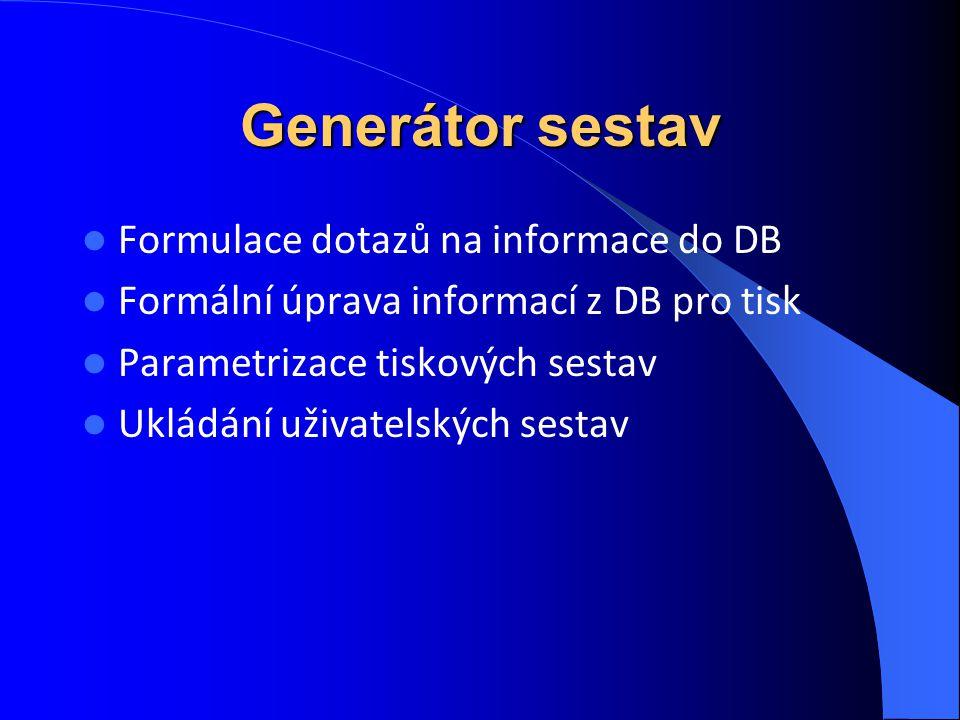 Generátor sestav Formulace dotazů na informace do DB
