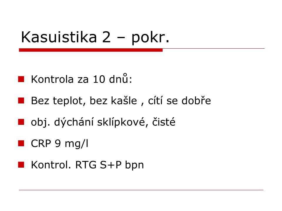 Kasuistika 2 – pokr. Kontrola za 10 dnů:
