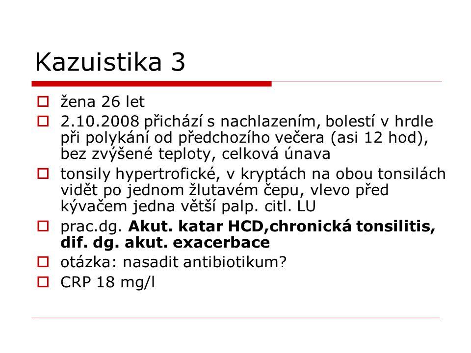Kazuistika 3 žena 26 let.