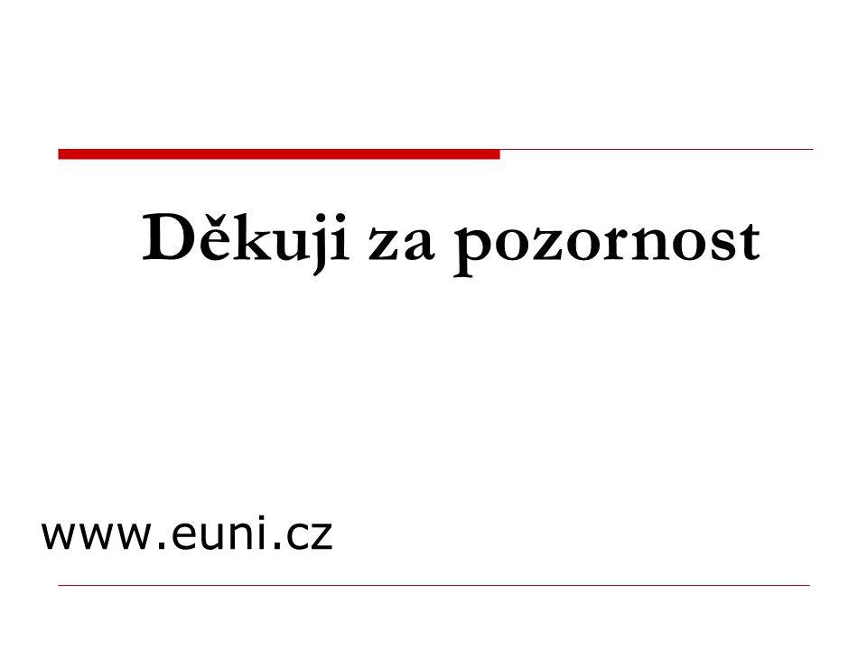 Děkuji za pozornost www.euni.cz