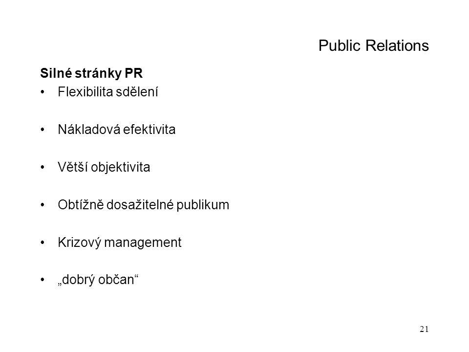 Public Relations Silné stránky PR Flexibilita sdělení