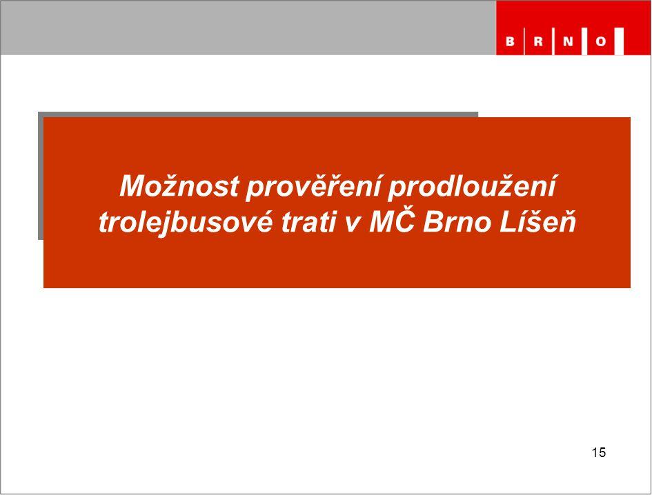Možnost prověření prodloužení trolejbusové trati v MČ Brno Líšeň