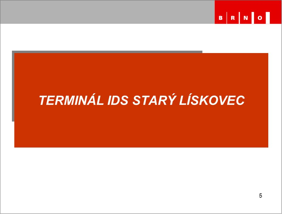 TERMINÁL IDS STARÝ LÍSKOVEC