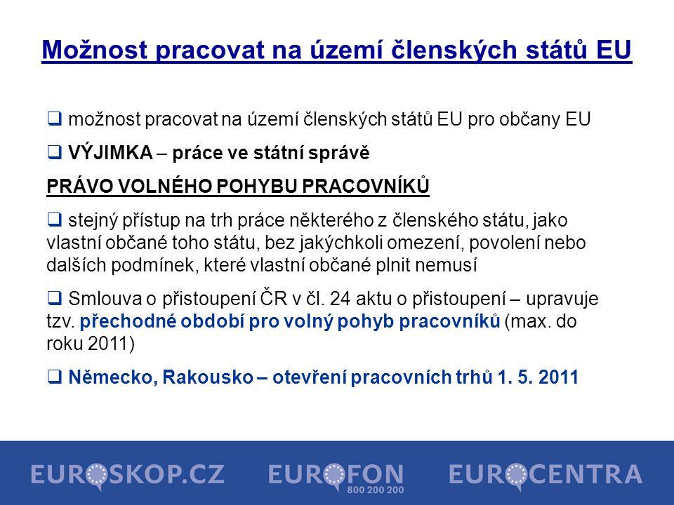 Možnost pracovat na území členských států EU