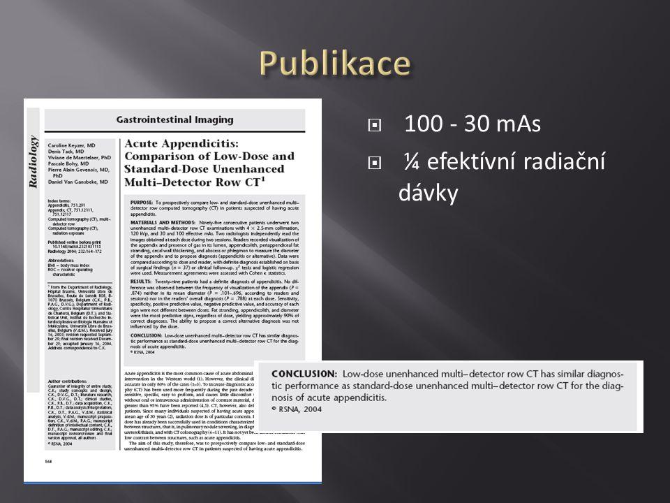 Publikace 100 - 30 mAs ¼ efektívní radiační dávky