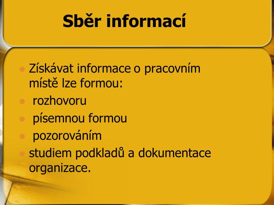 Sběr informací Získávat informace o pracovním místě lze formou: