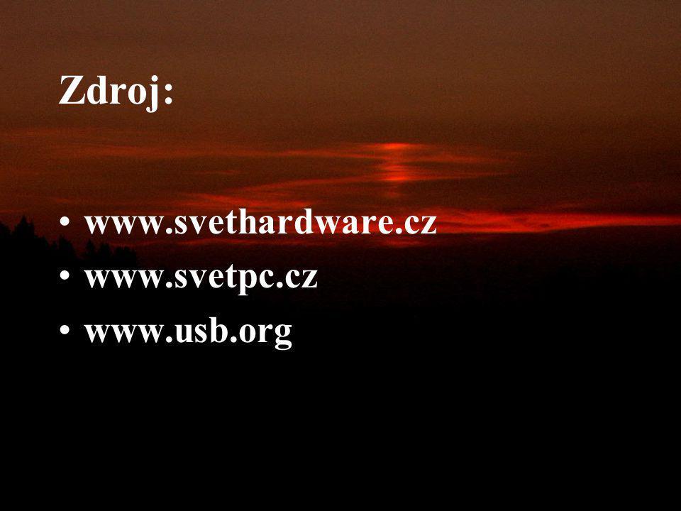 Zdroj: www.svethardware.cz www.svetpc.cz www.usb.org