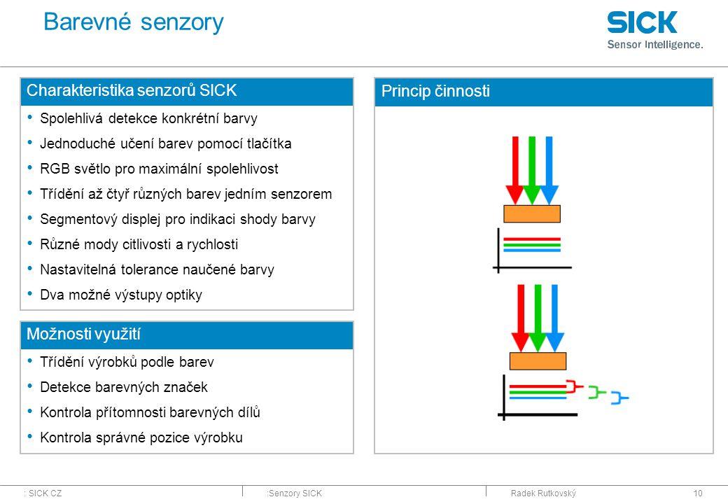 Barevné senzory Charakteristika senzorů SICK Princip činnosti