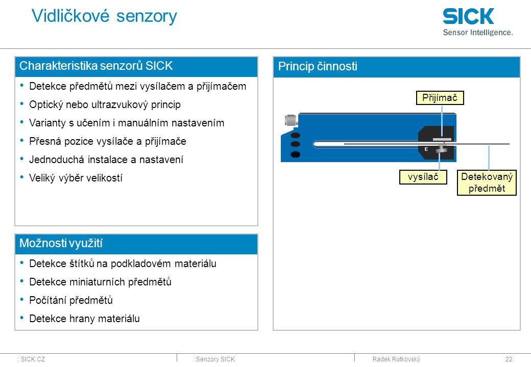 Vidličkové senzory Charakteristika senzorů SICK Princip činnosti