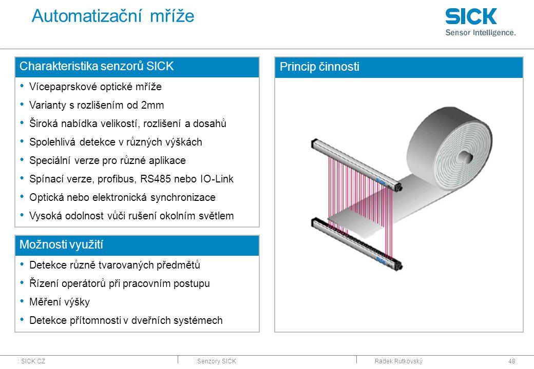 Automatizační mříže Charakteristika senzorů SICK Princip činnosti