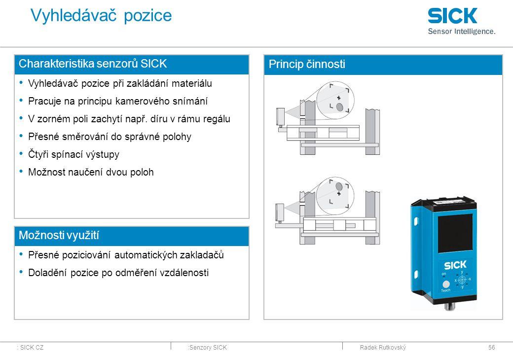 Vyhledávač pozice Charakteristika senzorů SICK Princip činnosti