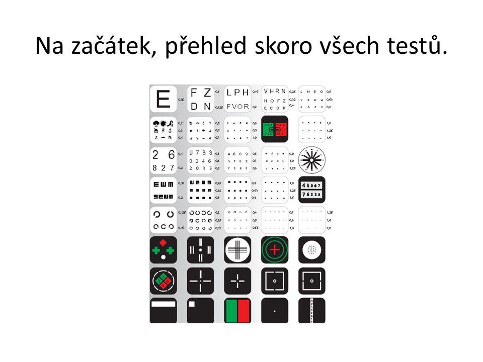 Na začátek, přehled skoro všech testů.