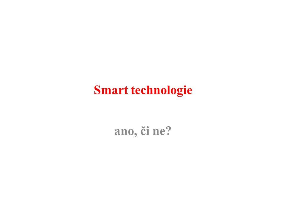 Smart technologie ano, či ne