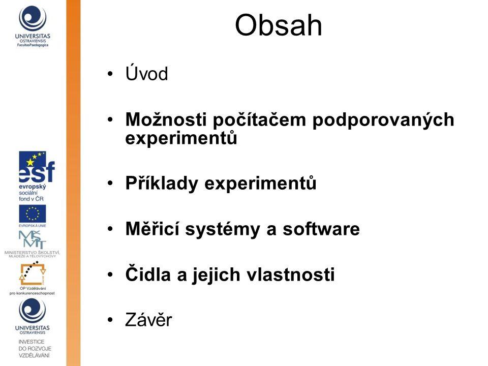 Obsah Úvod Možnosti počítačem podporovaných experimentů