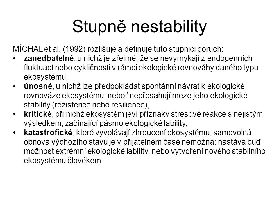 Stupně nestability MÍCHAL et al. (1992) rozlišuje a definuje tuto stupnici poruch: