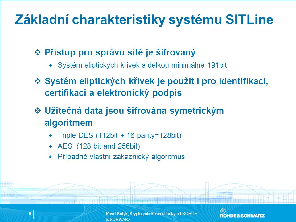 Základní charakteristiky systému SITLine