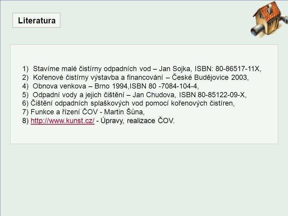 Literatura Stavíme malé čistírny odpadních vod – Jan Sojka, ISBN: 80-86517-11X, Kořenové čistírny výstavba a financování – České Budějovice 2003,