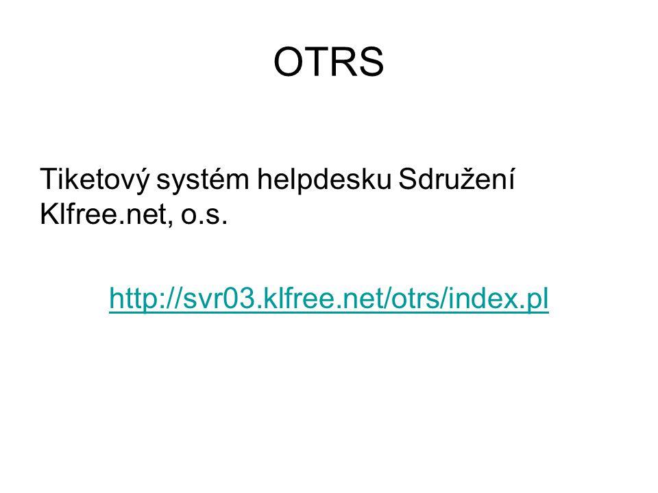 OTRS Tiketový systém helpdesku Sdružení Klfree.net, o.s.